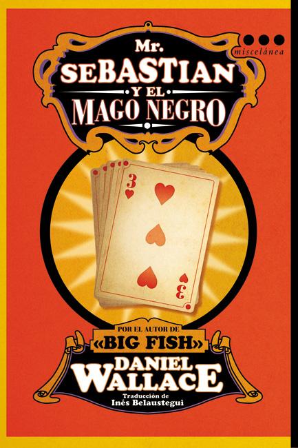Cubierta de la edición en español de Mr Sebastian y el mago negro, de Daniel Wallace
